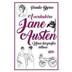 A Verdadeira Jane Austen - uma Biografia Íntima