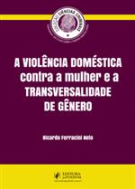 A Violência Doméstica Contra a Mulher e a Transversalidade de Gênero (2018)
