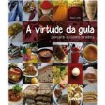 A Virtude da Gula 1ª Ed