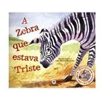A Zebra que Estava Triste