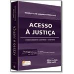 Acesso à Justiça: Condicionantes Legítimas e Ilegítimas