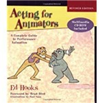 Acting For Animators, Revised Edition: a Complete Guide To Performance Animation [With CD] (Revised)