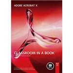 Adobe Acrobat X: Classroom In a Book