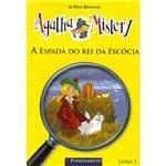 Agatha Mistery 03 - a Espada do Rei da Escócia 1ª Ed