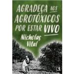 Agradeça Aos Agrotoxicos por Estar Vivo