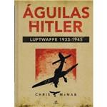 Águilas de Hitler - Luftwaffe 1933-1945