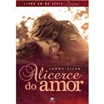 Alicerce do Amor - Série Destino - Livro 1