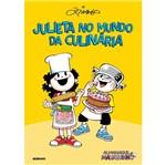 Almanaque Maluquinho - Julieta no Mundo da Culinaria - Globinho