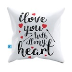 Almofada Decorativa I Love You With All My Heart Pelúcia 40x40 Almofadageek