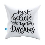 Almofada Decorativa Just Be Lieve In Your Dreams Pelúcia 40x40 Almofadageek