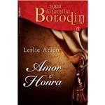 Amor e Honra: Coleção Saga da Família Borodin - Vol.I