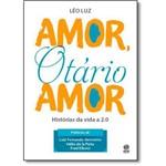 Amor, Otario Amor - Historias da Vida a 2.0