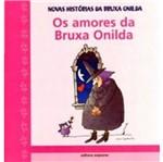 Amores da Bruxa Onilda, os