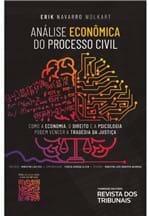 Análise Econômica do Processo Civil, Como a Economia, o Direito e a Psicologia Podem Vencer a Tragédia da Justiça