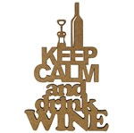 Aplique em MDF 15x10cm Keep Calm And Drink Wine - Palácio da Arte