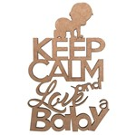 Aplique em MDF Keep Calm And Love a Baby 16x10cm - Palácio da Arte