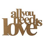 Aplique Frase All You Need Is Love em MDF 10x15cm - Palácio da Arte
