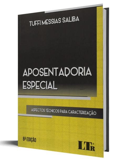 Aposentadoria Especial - Aspectos Técnicos para Caracterização