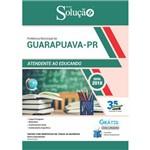 Apostila Concurso Guarapuava Pr 2019 - Atendente ao Educando