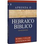 Aprenda o Hebraico Bíblico - Caderno de Exercícios