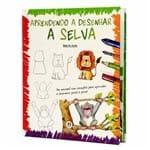 Aprendendo a Desenhar - a Selva - Capa Dura - Rosa M. Curto