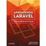 Aprendendo Laravel: o Framework PHP dos Artesãos da Web