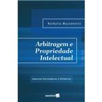 Arbitragem e Propriedade Intelectual - Saraiva