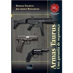 Armas Taurus. uma Garantia de Seguranca