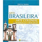 Arte Colonial: Barroco e Rococó