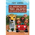 As Andanças do Tião Jalapão Pelo Sertão do Tocantins - 1ª Ed.