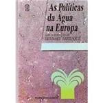 As Políticas da Água na Europa 1ª Ed.