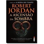 Ascensão da Sombra, a - Vol.4 - Série a Roda do Tempo
