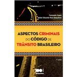 Aspectos Criminais do Código de Trânsito Brasileiro - 3ª Ed.