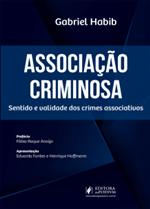 Associação Criminosa: Sentido e Validade dos Crimes Associativos (2019)