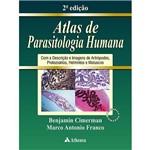 Atlas de Parasitologia Humana: com a Descrição e Imagens de Artrópodes, Protozoários, Helmintos e Moluscos