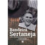 Bandeira Sertaneja - a Batalha de Geraldo Meirelles Pelo Gênero Sertanejo