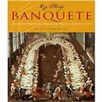 Banquete - uma Historia Ilustrada da Culinaria