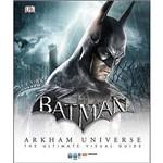 Batman Arkham Universe The Ultimate Visual Guide - Dk Dc Comics