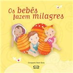 Bebês Fazem Milagres, os
