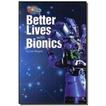 Better Lives With Bionics - Level 6 - Series Our W