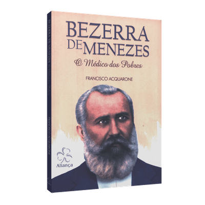 Bezerra de Menezes, o Médico dos Pobres