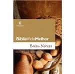 Biblia Vida Melhor - Boas Novas - Thomas Nelson