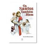 Biografia - os Santos Também Riem   SJO Artigos Religiosos
