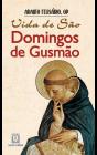 Biografia - Vida de São Domingos de Gusmão   SJO Artigos Religiosos