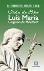 Biografia - Vida de São Luís Maria Grignion de Montfort | SJO Artigos Religiosos