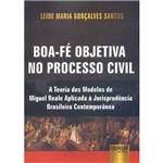 Boa-Fé Objetiva no Processo Civil: a Teoria dos Modelos de Miguel Reale Aplicada à Jurisprudência Brasileira Contemporânea