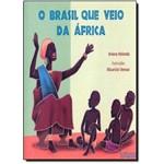 Brasil que Veio da Africa, o
