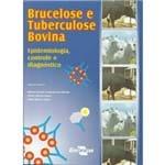 Brucelose e Tuberculose Bovina: Epidemiologia, Controle e Diagnóstico