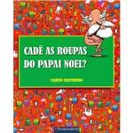 Cade as Roupas do Papai Noel? 1ª Ed