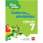 Caderno de Atividades - para Viver Juntos - Ciencias 7 Ano - Sm